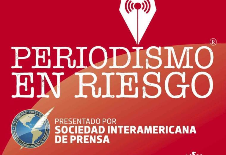 Podcast - Misiones de la SIP, en defensa y garantía de la libertad de prensa